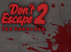 Don't Escape 2 - The Outbreak