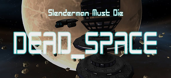 slenderman must die 2: dead space